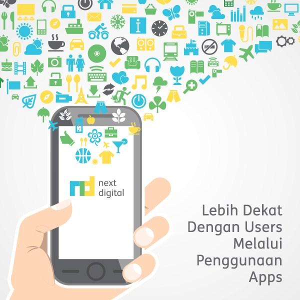 lebih dekat dengan users melalui apps - next digital- digital agency - seo agency indonesia